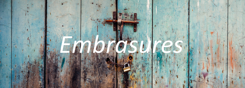 embrasures